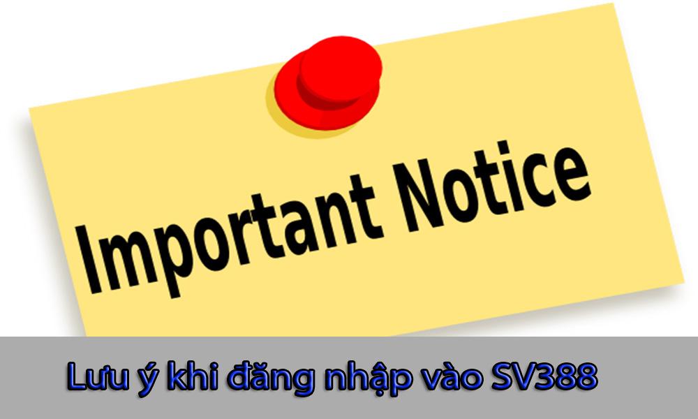 Lưu ý khi đăng nhập vào tài khoản SV388