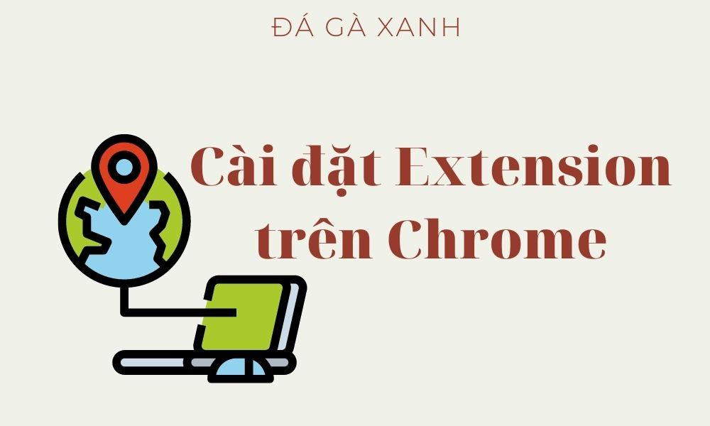 Cài đặt Extension trên Chrome
