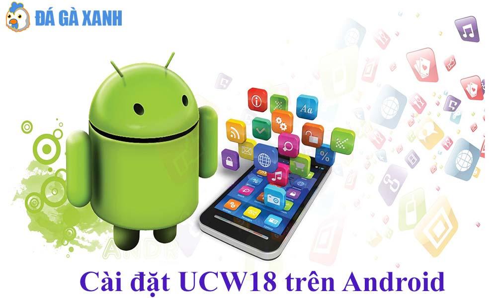 Cài đặt App UCW18 trên Android