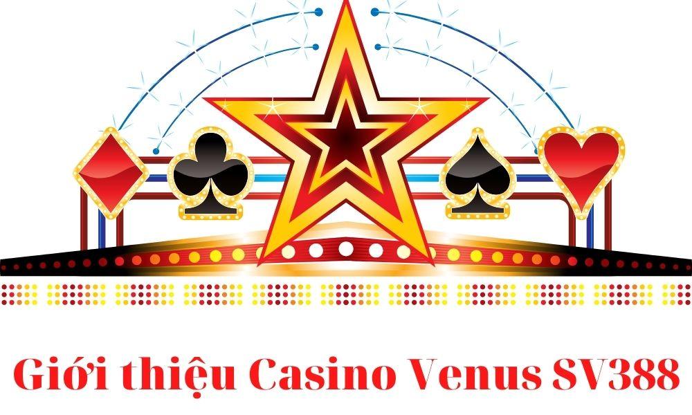 Giới thiệu Casino Venus SV388