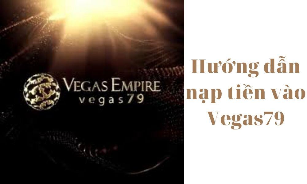 Hướng dẫn nạp tiền vào Vegs79 để tham gia cá cược